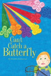 Can't Catch a Butterfly by Michelle Zimmerman