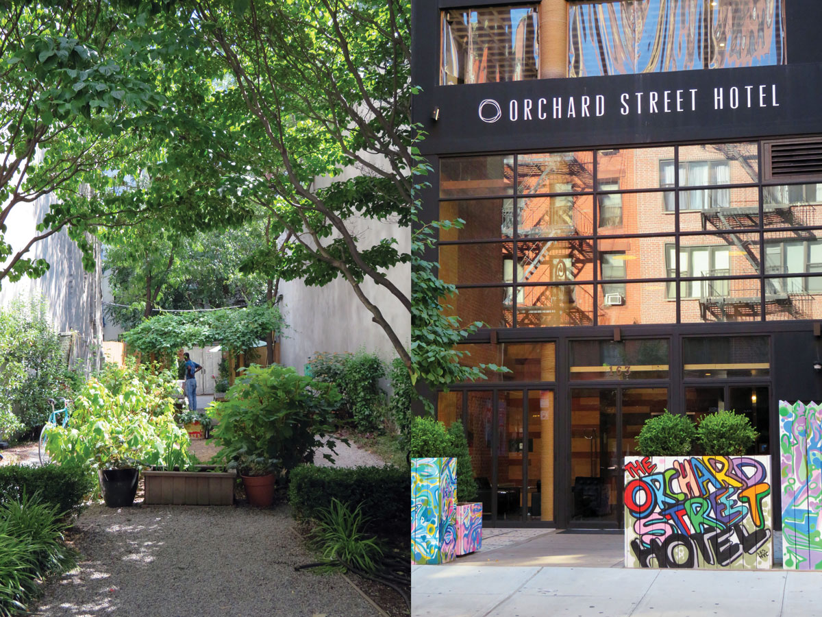 Left: A private garden adds some greenspace to the neighborhood Right: The stylishly hip Orchard Street Hotel.