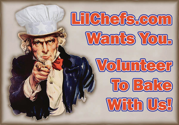 LilChefs.com Wants You. Volunteer to Bake with Us!