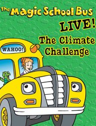 Magic School Bus Live: The Climate Challenge