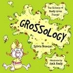 The Science of 'Grossology'...A Book for Kids