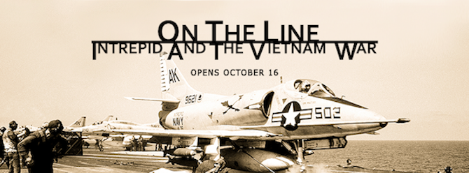 Save $3 Off Admission and See On The Line: Intrepid & The Vietnam War