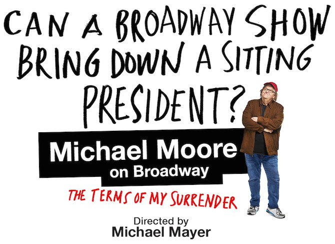 Michael Moore Surrenders to Broadway