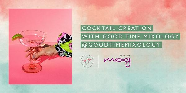 Cocktail Creation with Good Time Mixology at Moxy Chelsea