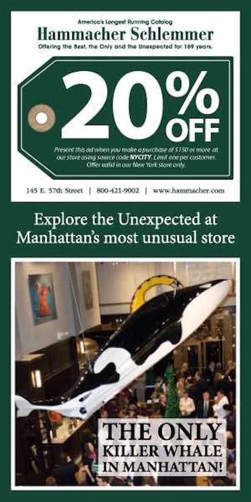 Hammacher Schlemmer  - Take 20% off when you spend $150 or more. Use code NYCITY. Valid in New York store only.  Expires: 12/31/2018
