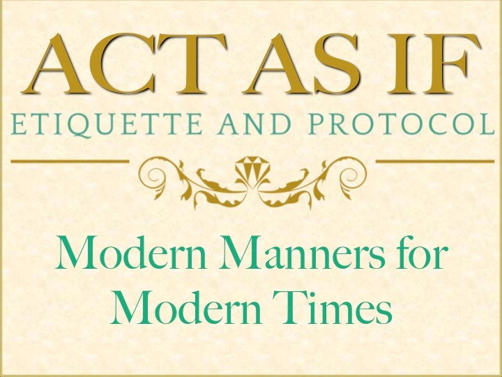 Act As If Etiquette & Protocol