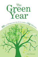 The Green Year: 365 Little Things You Can Do to Make a Big Difference
