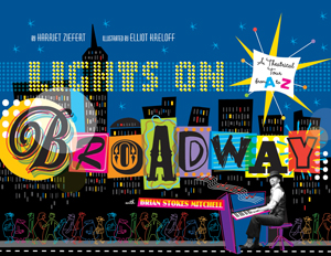 Lights on Broadway: A Theatrical Tour from A to Z, with Brian Stokes Mitchell
