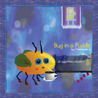 Bug in a Puddle, Treehouse 10