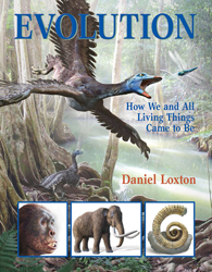 Evolution: How We and All Living Things Came to Be by Daniel Loxton