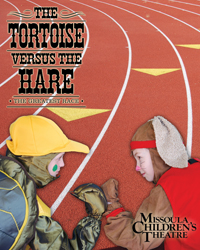 The Tortoise verses the hare; MIssoula children's theatre