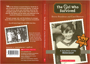 The Girl Who Survived, A True Story of the Holocaust (Scholastic Books), by Carol Bierman and Bronia Brandman