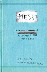 Mess: A Manual if Accidents and Mistakes by Keri Smith