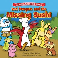 Red Penguin and the Missing Sushi, book; Fujimini Adventure Series