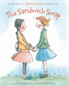 The Sandwich Swap, by Queen Rania of Jordan Al Abdullah and Kelly DiPucchio
