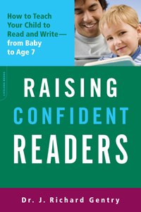 Raising Confident Readers: How to Teach Your Child to Read and Write - from Baby to Age 7