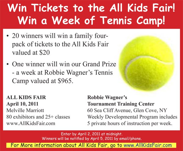 ticket giveaway, All Kids Fair; Robbie Wagner tennis camp