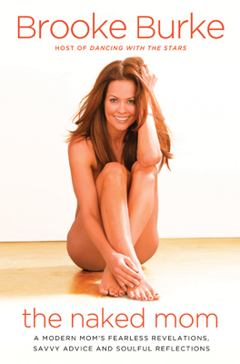"""The Naked Mom"" by Brooke Burke"