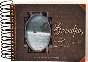 Grandpa, Tell Me Your Memories...A Daily Journal of Childhood Memories
