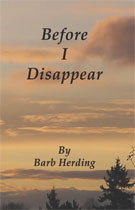 """Before I Disappear,"" by Barb Herding, is the fictional tale of 16-year-old Lauren Stafford and the teenagers she meets when she is hospitalized as a result of her eating disorder that has spiraled out of control, using fiction to treat a very serious topic."