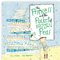 the princess and the packet of frozen peas by tony wilson and sue degennaro