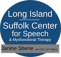 Janine Stiene, Speech-Language Pathologist, is owner and operator of: The Suffolk Center for Speech & Myofunctional Therapy And The Speech Pathology & Swallowing Disorder Services of Long Island -