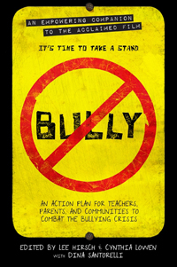 """Bully: An Action Plan for Teachers, Parents, and Communities to Combat the Bullying Crisis"" (Weinstein Books; October 2012; $15.99, bn.com)"