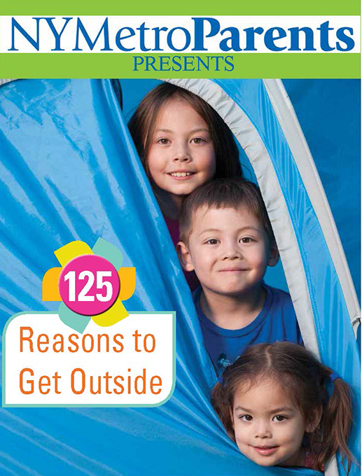 nymetroparents presents 125 reasons to get outside