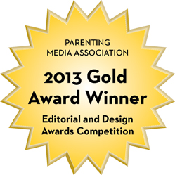 Parenting Media Association 2013 Gold Award Winner