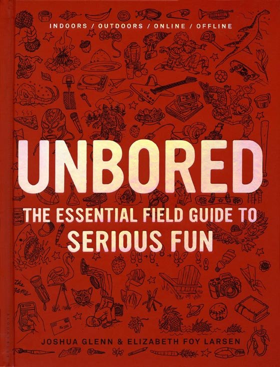 unbored the essential field guide to serious fun cover